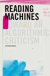 Reading MachinesToward an Algorithmic Criticism