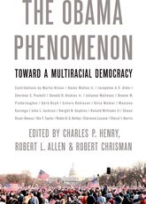 The Obama PhenomenonToward a Multiracial Democracy