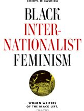 Black Internationalist FeminismWomen Writers of the Black Left, 1945-1995