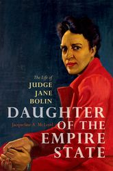 Daughter of the Empire StateThe Life of Judge Jane Bolin$