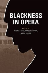 Blackness in Opera - Illinois Scholarship Online