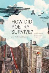 How Did Poetry Survive?The Making of Modern American Verse