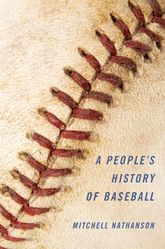 A People's History of Baseball$