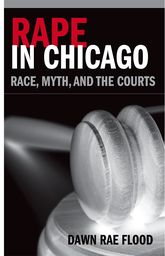 Rape in ChicagoRace, Myth, and the Courts