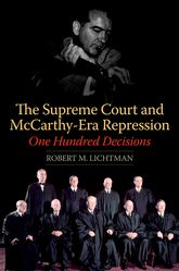 The Supreme Court and McCarthy-Era Repression - One Hundred Decisions | Illinois Scholarship Online