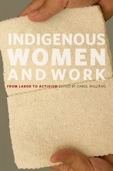 Indigenous Women and Work – From Labor to Activism - Illinois Scholarship Online