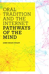 Oral Tradition and the InternetPathways of the Mind$