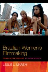 Brazilian Women's FilmmakingFrom Dictatorship to Democracy
