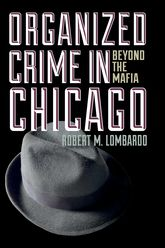 Organized Crime in ChicagoBeyond the Mafia