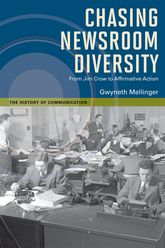 Chasing Newsroom DiversityFrom Jim Crow to Affirmative Action