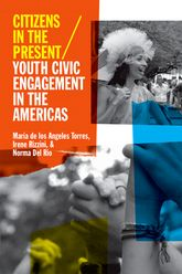 Citizens in the PresentYouth Civic Engagement in the Americas$