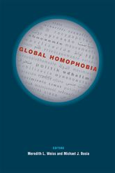 Global HomophobiaStates, Movements, and the Politics of Oppression