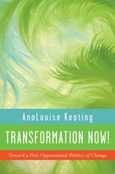 Transformation Now!Toward a Post-Oppositional Politics of Change$