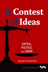 A Contest of IdeasCapital, Politics, and Labor$