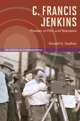 C. Francis Jenkins, Pioneer of Film and Television$