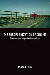 The Europeanization of CinemaInterzones and Imaginative Communities