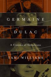 Germaine Dulac – A Cinema of Sensations | Illinois Scholarship Online