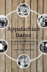 Appalachian DanceCreativity and Continuity in Six Communities