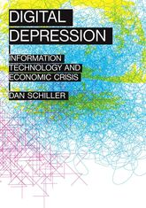 Digital DepressionInformation Technology and Economic Crisis