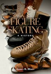 Figure Skating in the Formative YearsSingles, Pairs, and the Expanding Role of Women$