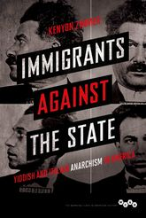Immigrants against the StateYiddish and Italian Anarchism in America