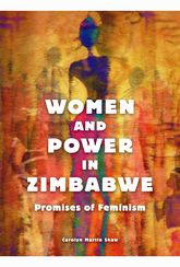 Women and Power in Zimbabwe – Promises of Feminism - Illinois Scholarship Online