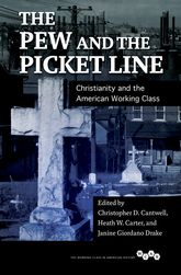 The Pew and the Picket LineChristianity and the American Working Class
