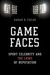 Game FacesSport Celebrity and the Laws of Reputation