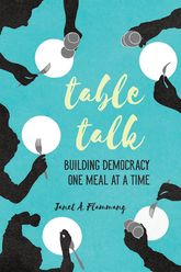 Table TalkBuilding Democracy One Meal at a Time