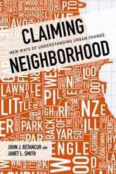 Claiming NeighborhoodNew Ways of Understanding Urban Change