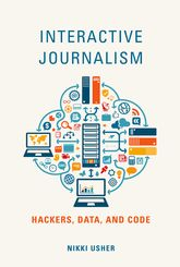 Interactive JournalismHackers, Data, and Code$