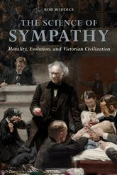 The Science of Sympathy – Morality, Evolution, and Victorian Civilization - Illinois Scholarship Online