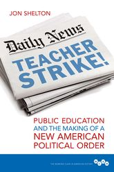 Teacher Strike!: Public Education and the Making of a New American Political Order