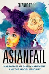 AsianfailNarratives of Disenchantment and the Model Minority