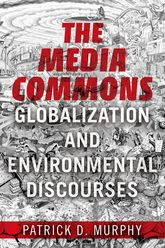 The Media CommonsGlobalization and Environmental Discourses
