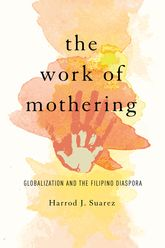 The Work of MotheringGlobalization and the Filipino Diaspora