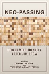 Neo-PassingPerforming Identity after Jim Crow