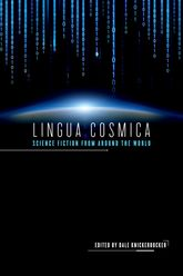 Lingua Cosmica: Science Fiction from around the World