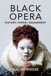 Black Opera - History, Power, Engagement | Illinois Scholarship Online