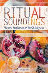 Ritual SoundingsWomen Performers and World Religions