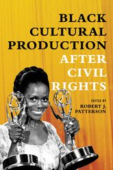 Black Cultural Production after Civil Rights - Illinois Scholarship Online