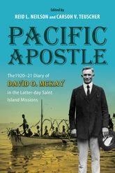 Pacific Apostle – The 1920-21 Diary of David O. McKay in the Latter-day Saint Island Missions - Illinois Scholarship Online