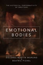 Emotional BodiesThe Historical Performativity of Emotions